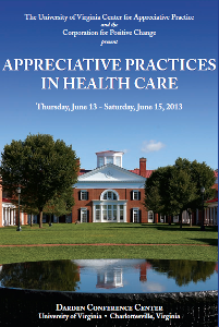 Post image for Appreciative Practices in Health Care<br/>Conference 13 &#8211; 15 June 2013<br/>Charlottesville VA USA